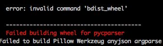 Pip Install error: invalid command 'bdist_wheel'